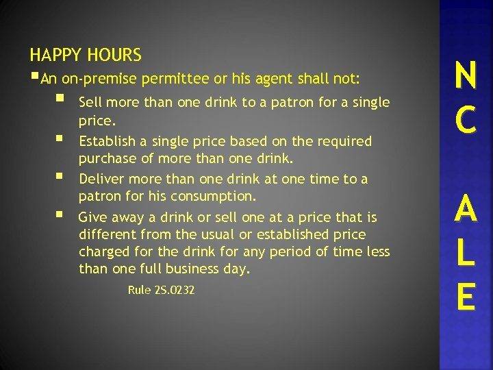 HAPPY HOURS §An on-premise permittee or his agent shall not: § § Sell more