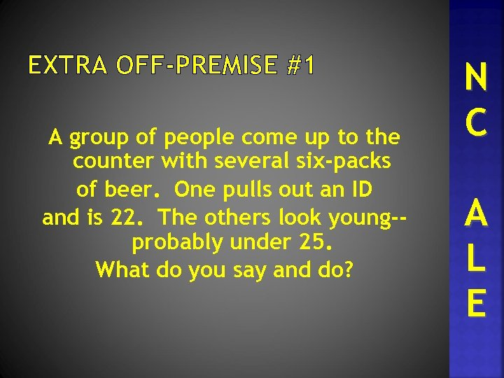 EXTRA OFF-PREMISE #1 A group of people come up to the counter with several
