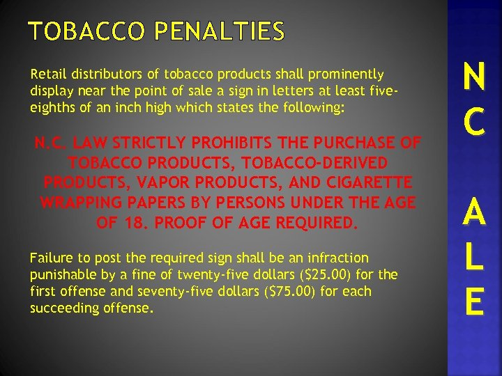 TOBACCO PENALTIES Retail distributors of tobacco products shall prominently display near the point of