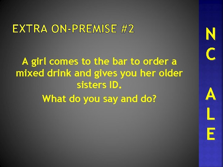 EXTRA ON-PREMISE #2 A girl comes to the bar to order a mixed drink