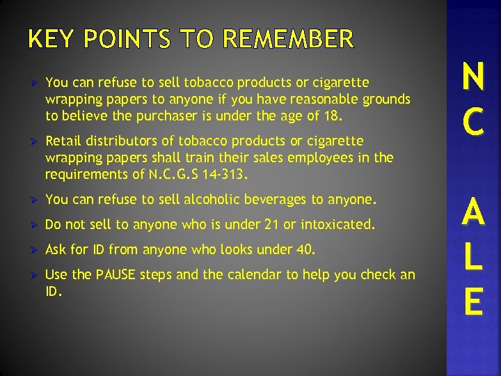 KEY POINTS TO REMEMBER Ø You can refuse to sell tobacco products or cigarette