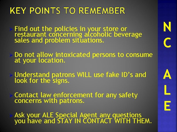 KEY POINTS TO REMEMBER Ø Find out the policies in your store or restaurant