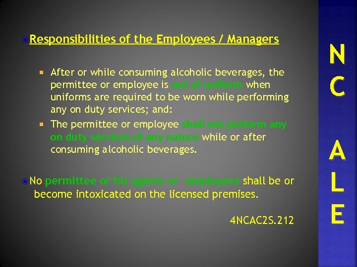 Responsibilities of the Employees / Managers N C No A L E After