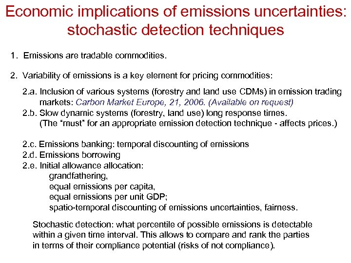 Economic implications of emissions uncertainties: stochastic detection techniques 1. Emissions are tradable commodities. 2.