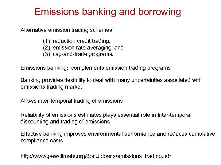Emissions banking and borrowing Alternative emission trading schemes: (1) reduction credit trading, (2) emission