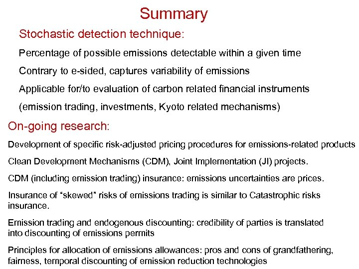 Summary Stochastic detection technique: Percentage of possible emissions detectable within a given time Contrary
