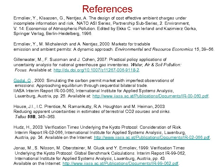 References Ermoliev, Y. , Klaassen, G. , Nentjes, A. The design of cost effective