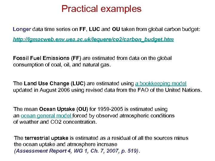 Practical examples Longer data time series on FF, LUC and OU taken from global