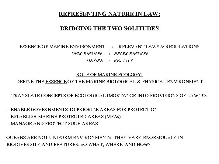 REPRESENTING NATURE IN LAW: BRIDGING THE TWO SOLITUDES ESSENCE OF MARINE ENVIRONMENT → RELEVANT