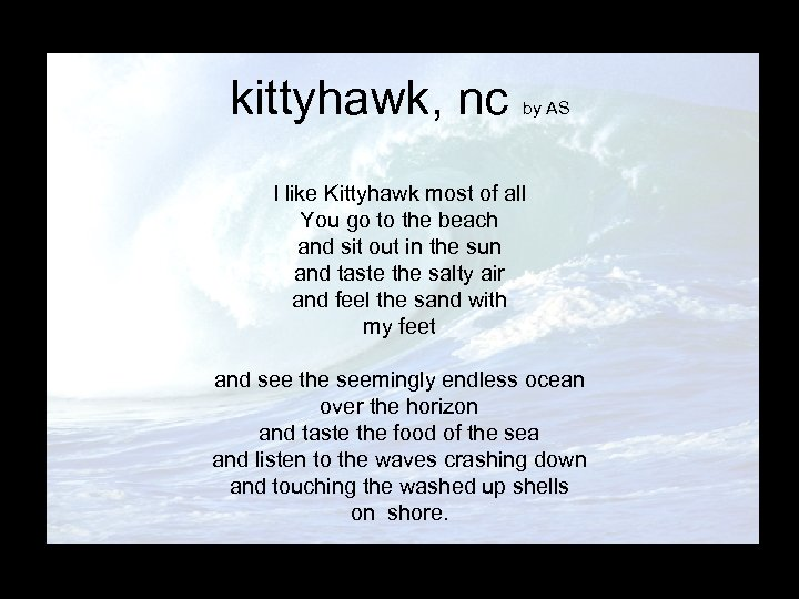 kittyhawk, nc by AS I like Kittyhawk most of all You go to the