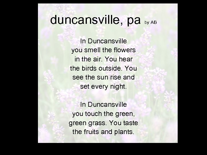 duncansville, pa In Duncansville you smell the flowers in the air. You hear the