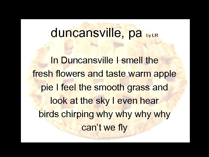 duncansville, pa by LR In Duncansville I smell the fresh flowers and taste warm