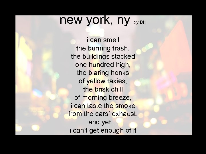 new york, ny by DH i can smell the burning trash, the buildings stacked