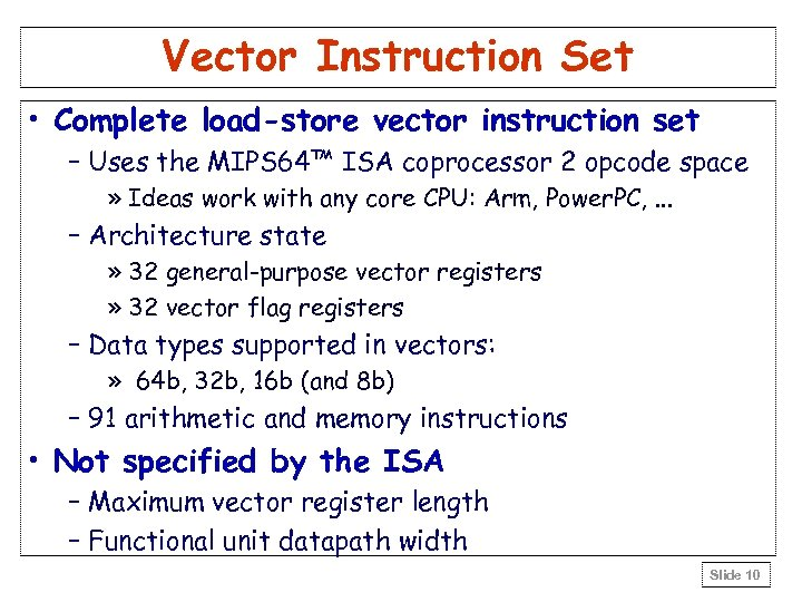 Vector Instruction Set • Complete load-store vector instruction set – Uses the MIPS 64™