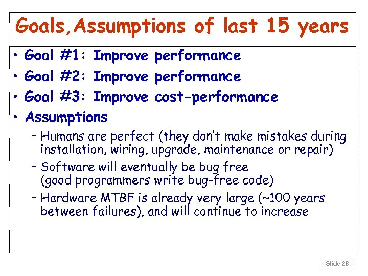 Goals, Assumptions of last 15 years • • Goal #1: Improve performance Goal #2: