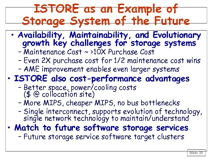 ISTORE as an Example of Storage System of the Future • Availability, Maintainability, and