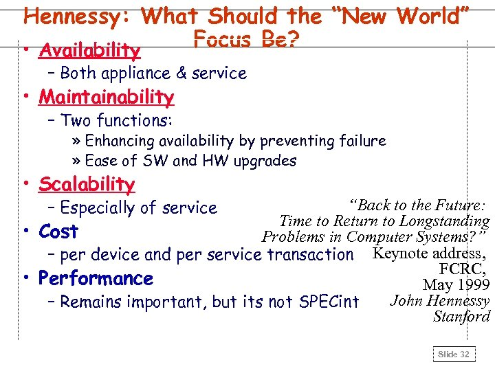 """Hennessy: What Should the """"New World"""" Focus Be? • Availability – Both appliance &"""