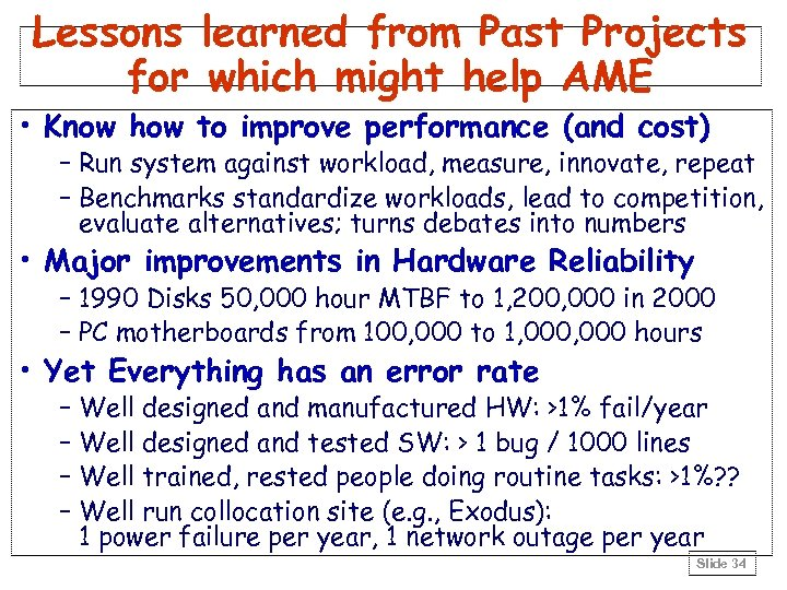 Lessons learned from Past Projects for which might help AME • Know how to