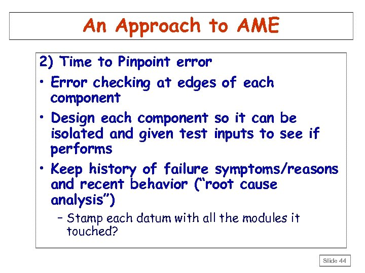 An Approach to AME 2) Time to Pinpoint error • Error checking at edges