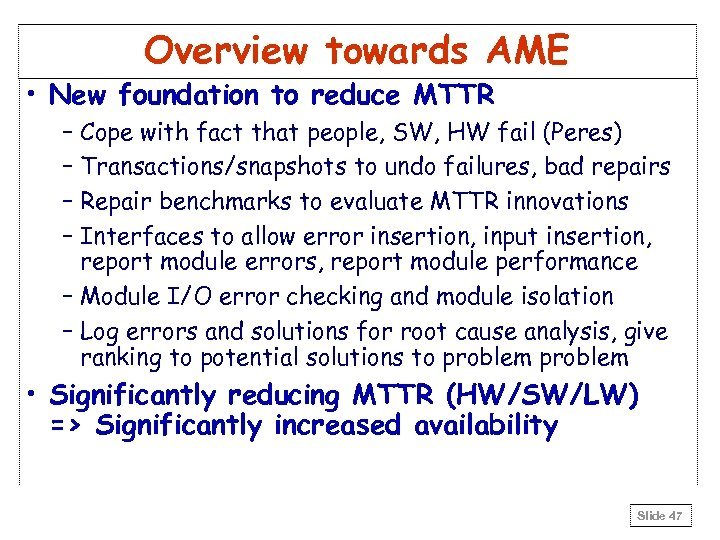 Overview towards AME • New foundation to reduce MTTR – Cope with fact that