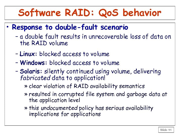 Software RAID: Qo. S behavior • Response to double-fault scenario – a double fault