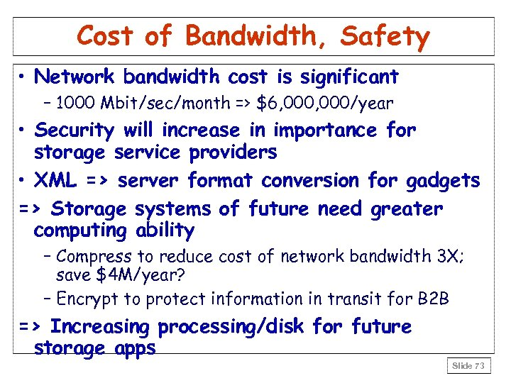 Cost of Bandwidth, Safety • Network bandwidth cost is significant – 1000 Mbit/sec/month =>