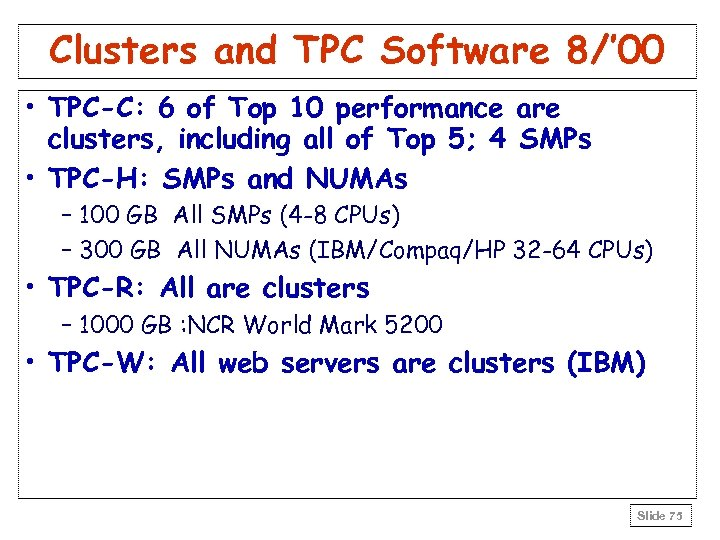 Clusters and TPC Software 8/' 00 • TPC-C: 6 of Top 10 performance are