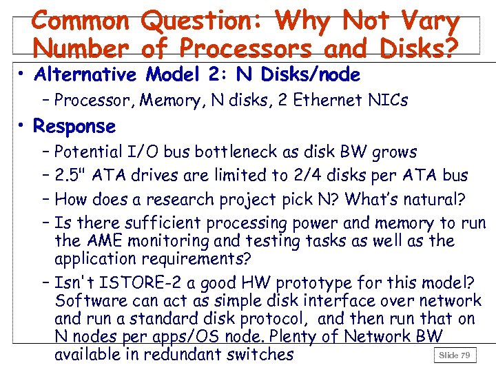 Common Question: Why Not Vary Number of Processors and Disks? • Alternative Model 2: