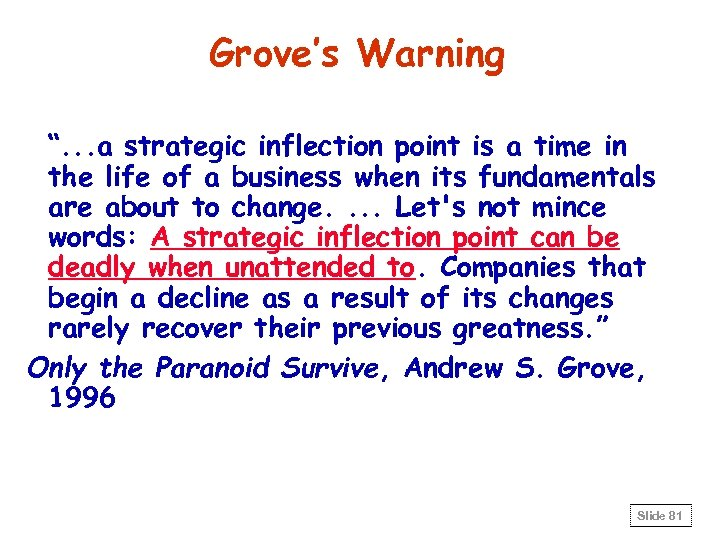 """Grove's Warning """". . . a strategic inflection point is a time in the"""