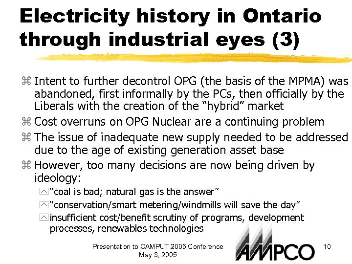 Electricity history in Ontario through industrial eyes (3) z Intent to further decontrol OPG