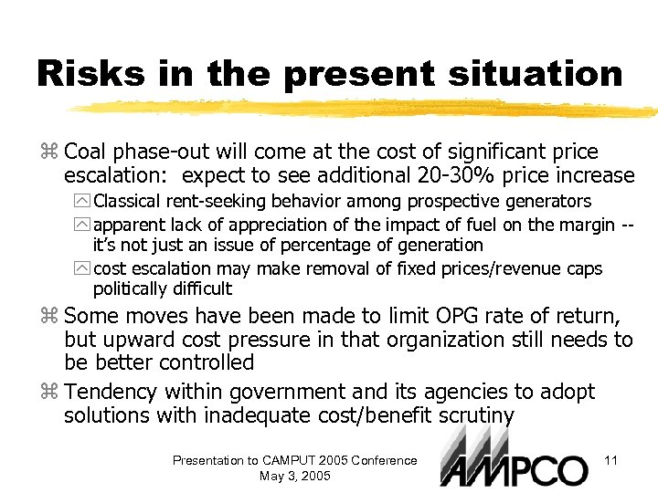 Risks in the present situation z Coal phase-out will come at the cost of