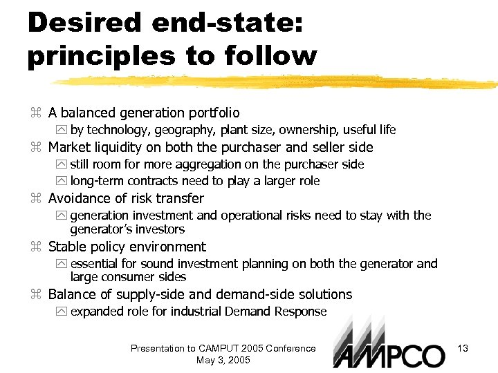 Desired end-state: principles to follow z A balanced generation portfolio y by technology, geography,