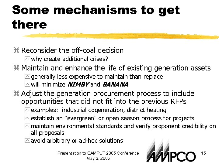 Some mechanisms to get there z Reconsider the off-coal decision y why create additional