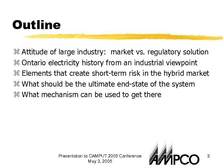 Outline z Attitude of large industry: market vs. regulatory solution z Ontario electricity history
