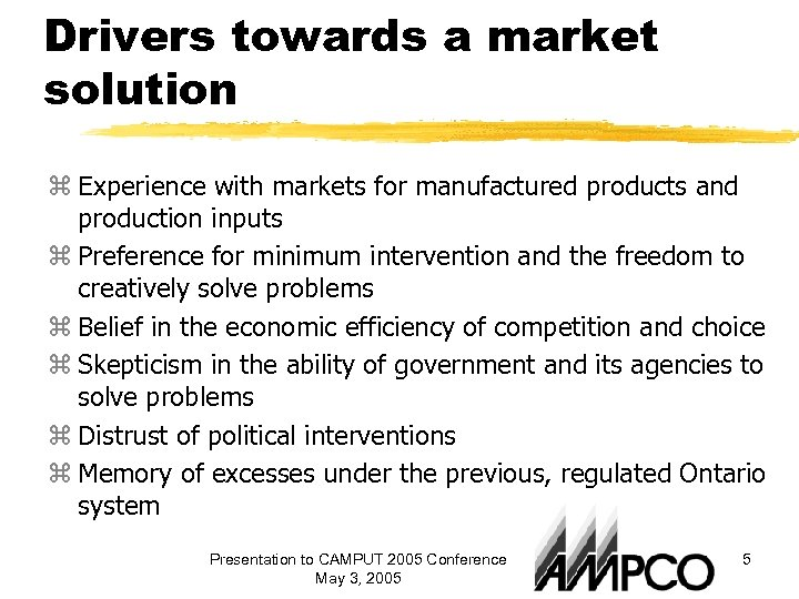 Drivers towards a market solution z Experience with markets for manufactured products and production