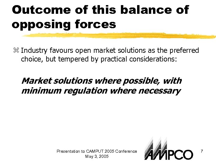 Outcome of this balance of opposing forces z Industry favours open market solutions as