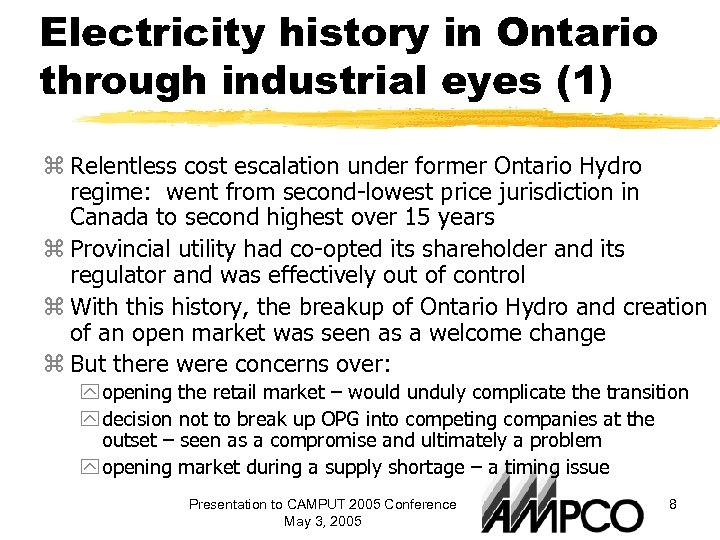 Electricity history in Ontario through industrial eyes (1) z Relentless cost escalation under former