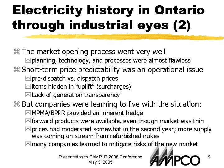 Electricity history in Ontario through industrial eyes (2) z The market opening process went