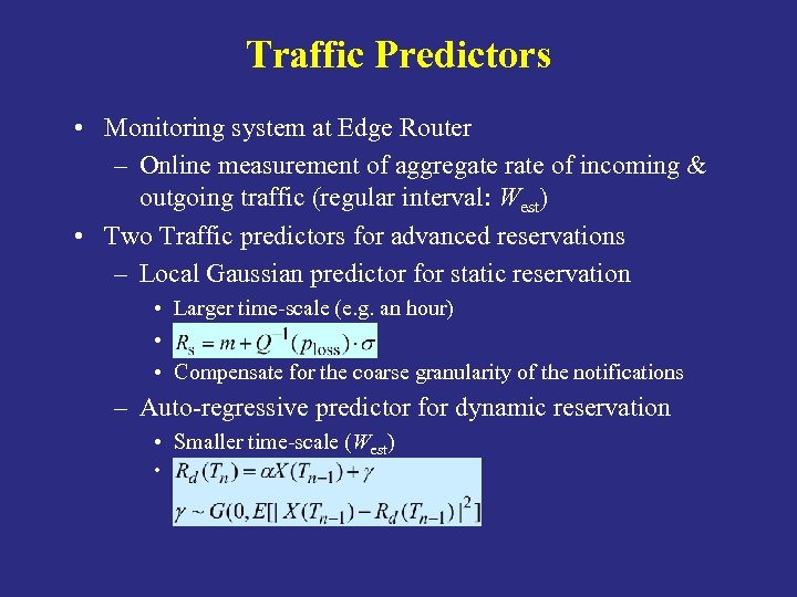 Traffic Predictors • Monitoring system at Edge Router – Online measurement of aggregate rate