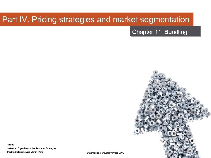 Part IV. Pricing strategies and market segmentation Chapter 11. Bundling Slides Industrial Organization: Markets