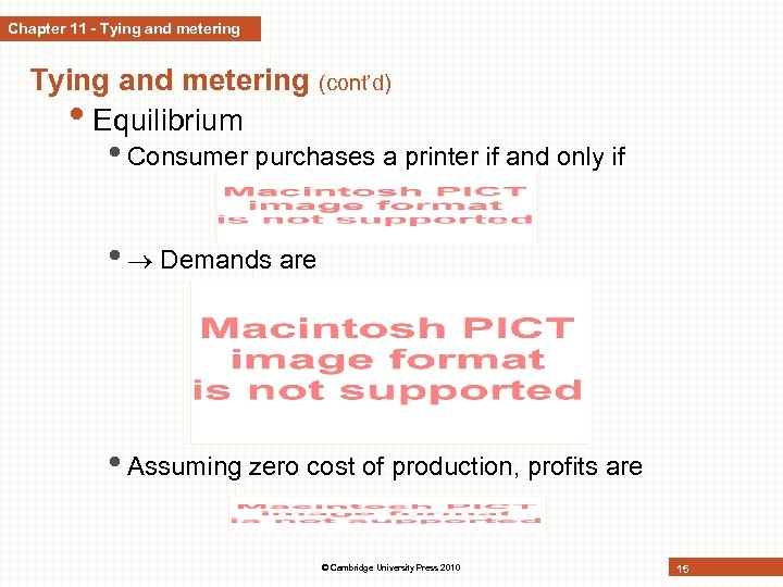 Chapter 11 - Tying and metering (cont'd) • Equilibrium • Consumer purchases a printer