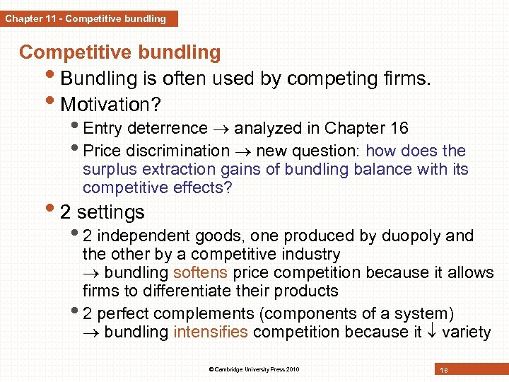 Chapter 11 - Competitive bundling • Bundling is often used by competing firms. •