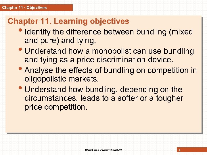 Chapter 11 - Objectives Chapter 11. Learning objectives • Identify the difference between bundling