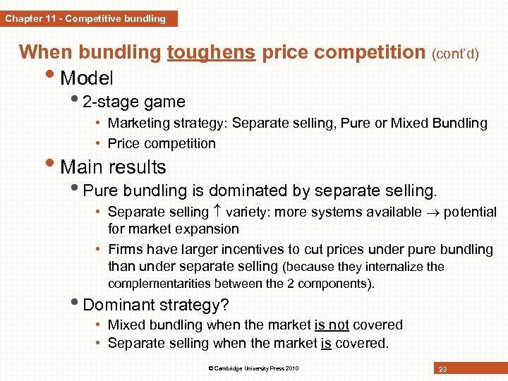 Chapter 11 - Competitive bundling When bundling toughens price competition (cont'd) • Model •