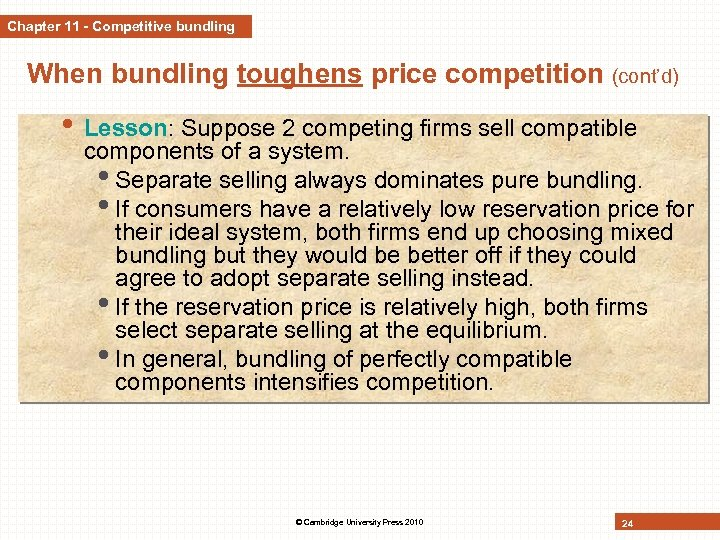 Chapter 11 - Competitive bundling When bundling toughens price competition (cont'd) • Lesson: Suppose