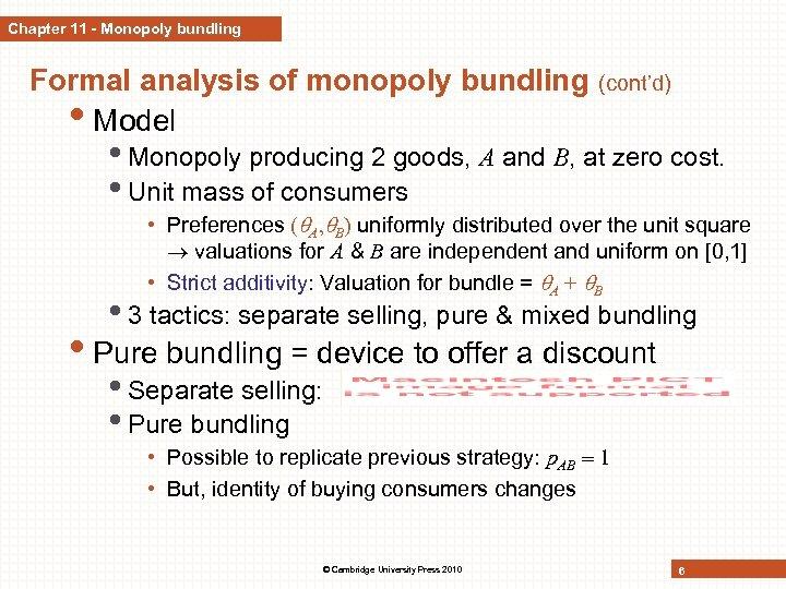 Chapter 11 - Monopoly bundling Formal analysis of monopoly bundling • Model (cont'd) •