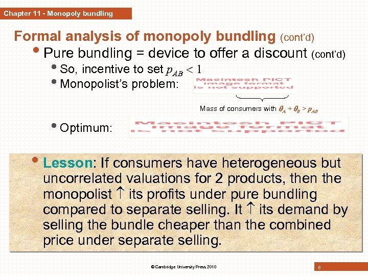Chapter 11 - Monopoly bundling Formal analysis of monopoly bundling (cont'd) • Pure bundling