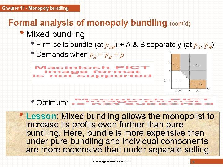 Chapter 11 - Monopoly bundling Formal analysis of monopoly bundling • Mixed bundling (cont'd)