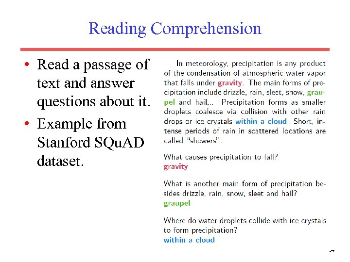 Reading Comprehension • Read a passage of text and answer questions about it. •
