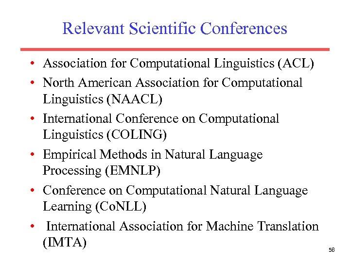 Relevant Scientific Conferences • Association for Computational Linguistics (ACL) • North American Association for